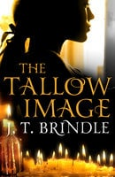 The Tallow Image - J.T. Brindle