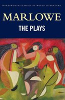 The Plays - Christopher Marlowe