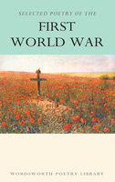Selected Poetry of the First World War - Various Authors