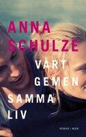Vårt gemensamma liv - Anna Schulze