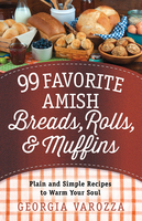 99 Favorite Amish Breads, Rolls, and Muffins - Georgia Varozza