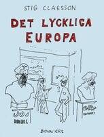 Det lyckliga Europa - Stig Claesson