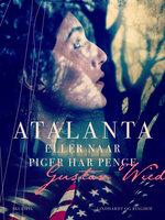 Atalanta eller Når piger har penge - Gustav Wied