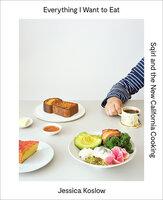 Everything I Want to Eat - Jessica Koslow