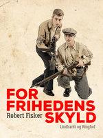 For frihedens skyld - Robert Fisker
