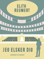 Jeg elsker dig - Elith Reumert