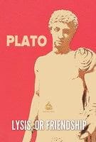 Lysis, or Friendship - Plato