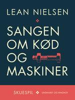 Sangen om kød og maskiner - Lean Nielsen