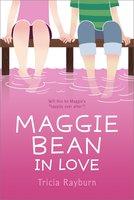 Maggie Bean in Love - Tricia Rayburn