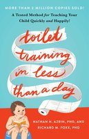 Toilet Training in Less Than a Day - Nathan Azrin, Richard M. Foxx