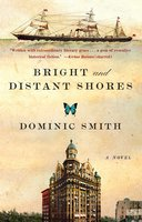 Bright and Distant Shores - Dominic Smith