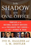 In the Shadow of the Oval Office - Ivo H. Daalder, I. M. Destler