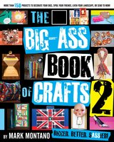 The Big-Ass Book of Crafts 2 - Mark Montano