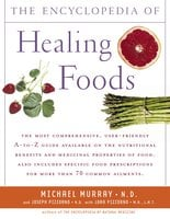 The Encyclopedia of Healing Foods - Michael T. Murray, Joseph Pizzorno