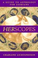 HerScopes: A Guide to Astrology for Lesbians - Charlene Lichtenstein