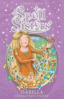 Spell Sisters: Isabella the Butterfly Sister - Amber Castle