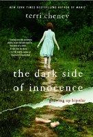 The Dark Side of Innocence: Growing Up Bipolar - Terri Cheney