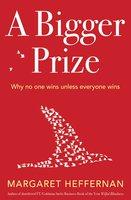 A Bigger Prize - Margaret Heffernan
