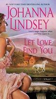 Let Love Find You - Johanna Lindsey