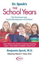 Dr. Spock's The School Years: The Emotional and Social Development of Children - Benjamin Spock