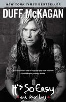 It's So Easy: and other lies - Duff McKagan