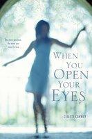 When You Open Your Eyes - Celeste Conway