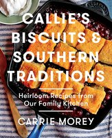 Callie's Biscuits and Southern Traditions - Carrie Morey