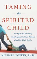 Taming the Spirited Child - Michael H. Popkin