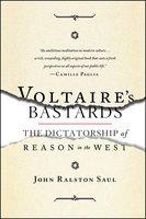 Voltaire's Bastards - John Ralston Saul