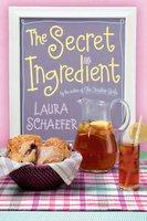 The Secret Ingredient - Laura Schaefer