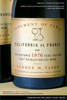 Judgment of Paris: California vs. France and the Historic 1976 Paris Tasting That Revolutionized Wine - George M. Taber