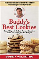 Buddy's Best Cookies (from Baking with the Cake Boss and Cake Boss): 10 Delicious Cookie Recipes from the Cake Boss for the Holidays – and Any Occasion! - Buddy Valastro