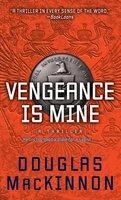 Vengeance Is Mine - Douglas MacKinnon