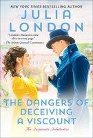 The Dangers of Deceiving a Viscount - Julia London