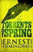 Torrents of Spring - Ernest Hemingway