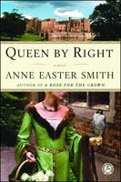 Queen By Right - Anne Easter Smith