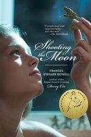 Shooting the Moon - Frances O'Roark Dowell