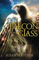 Falcon in the Glass - Susan Fletcher