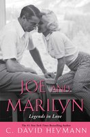 Joe and Marilyn: Legends in Love - C. David Heymann