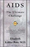 AIDS: The Ultimate Challenge - Elisabeth Kübler-Ross