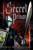 The Secret Prince: A Knightley Academy Book - Violet Haberdasher