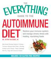 The Everything Guide to the Autoimmune Diet: Restore Your Immune System and Manage Chronic Illness with Healing, Nourishing Foods - Jeffrey McCombs