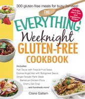 The Everything Weeknight Gluten-Free Cookbook - Claire Gallam