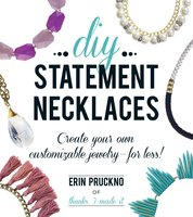 DIY Statement Necklaces: Create Your Own Customizable Jewelry – For Less! - Erin Pruckno