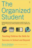 The Organized Student: Teaching Children the Skills for Success in School and Beyond - Donna Goldberg