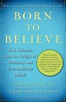 Born to Believe: God, Science, and the Origin of Ordinary and Extraordinary Beliefs - Mark Robert Waldman, Andrew Newberg