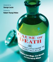 Cause of Death: A Perfect Little Guide to What Kills Us - Erin Barrett, Jack Mingo, Lucy Autrey Wilson