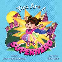 You Are A Superhero - Lauren Grabois Fischer