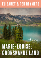Marie-Louise - Grönskande land - Elisabet Reymers, Per Reymers