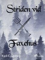 Striden vid Faxehus - Kjell E. Genberg